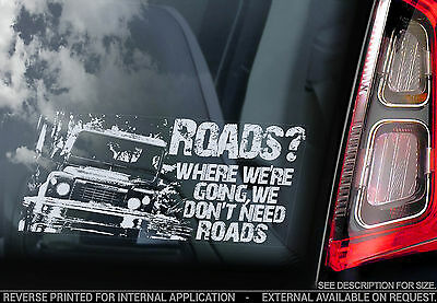 Land Rover Defender Window Sticker - 'Roads? Where we're going..' Car Decal Sign