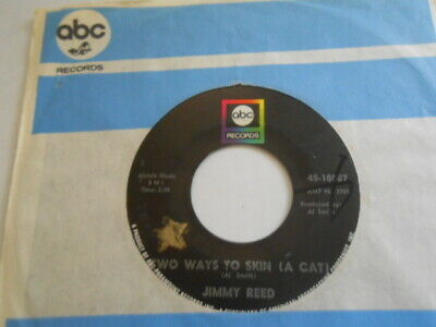 Jimmy Reed, Two Ways To Skin a Cat, ABC Record 45 Excellent Vinyl