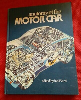 Anatomy of the motor car a scientific insight, Hardback Book In Good Condition.