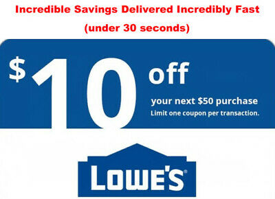 ONE Lowes $10 OFF $50 4InStore or Online1Coupon--Fast Delivery-- EXP 5 days