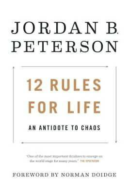 12 Rules for Life: An Antidote to Chaos by Peterson, Jordan B.