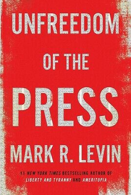 🚛Fast Shipping! {New Release} Unfreedom Of The Press Mark Levin Hardcover Book