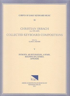 Christian Erbach : Collected Keyboard Compositions, Corpus Of Keyboard Music 36