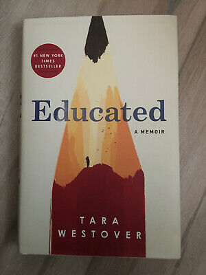Educated : A Memoir by Tara Westover 2018 Hardcover With Dust Jacket