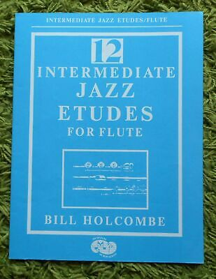 12 Intermediate Jazz Etudes for Flute - Bill Holcombe: 20 Pages 1988 - Unwritten