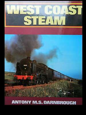 West Coast - The 175th Anniversary of Britains Busiest Steam Line