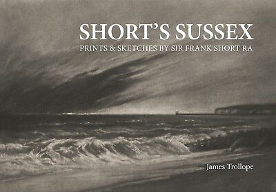 Short's Sussex, Prints & Sketches by Sir Frank Short RA, paperback, many images