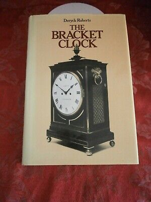 THE BRACKET CLOCK Deryck Roberts Hardback Book parts fusee keys mantle