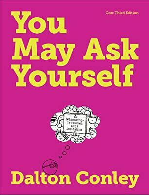 You May Ask Yourself  by Conley Dalton