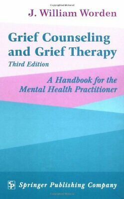 Grief Counseling and Grief Therapy  by J William Worden