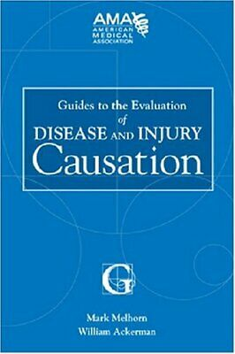 Ama Guides To The Evaluation Of Disease And Injury Causation - Melhorn