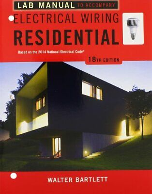 Lab Manual For Electrical Wiring Residential   (by Bartlett)
