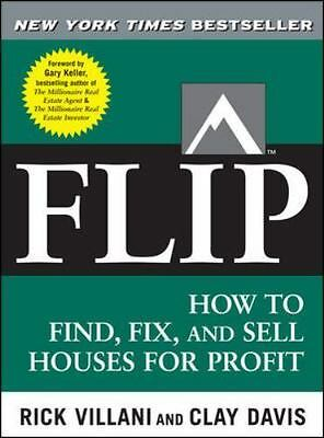 Flip How to Find, Fix, and Sell Houses for Profit PAPERBACK REAL ESTATE GUIDE