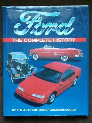 Ford: The Complete History by Editors of Consumer Guide Staff (Hardback, 1990)