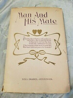 Antique Book Man and His Mate By Nina Isabel Jennings With Dust Jacket 1908