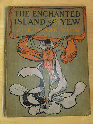 1903 - The Enchanted Island of Yew, L. Frank Baum, 1st Edition/1st Printing