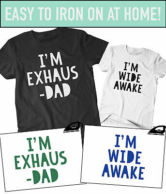 I'm Exhaus-Dad I'm Wide Awake Fathers Day Iron On Transfer T-Shirt Hoody Vinyl