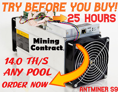 (Current Wait list = 1 Day) Antminer S9 14.0 THash/sec - 25 Hour Mining Contract