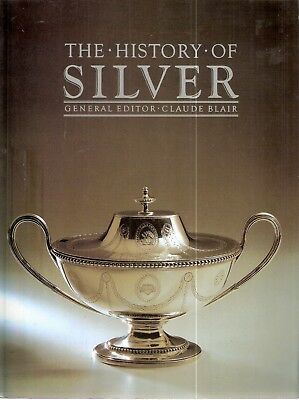 The History of Silver by Claude Blair (ed) p/bk edt 2000 pub Little Brown & Co