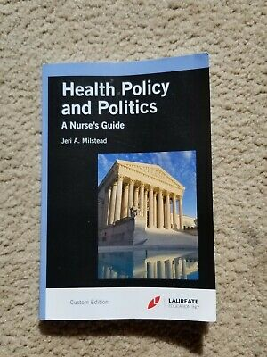 Healthy Policy and Politics A Nurse's Guide by Jeri A. Milstead. Fourth Edition