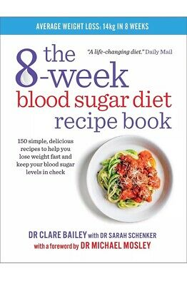 The 8-Week Blood Sugar Diet Recipe Book by Clare Bailey Dr Michael Mosley New