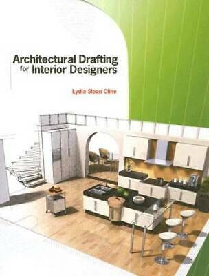 Architectural Drafting for Interior Designers by Cline, Lydia