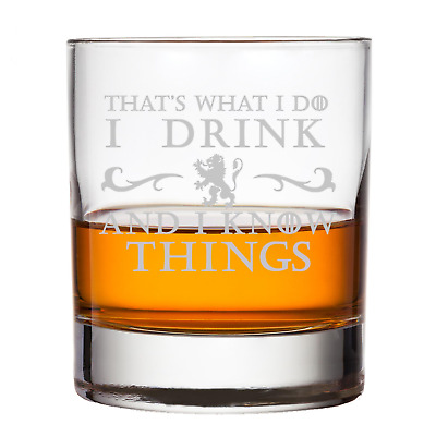 Game Of Thrones That's What I do I Drink And I Know Things Whiskey Glass Tyrion