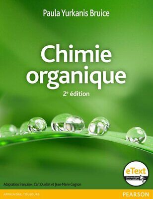 Chimie organique 2e edition + eText Paula Yurkanis Bruice Pearson Education