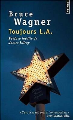 Toujours L.A. Bruce Wagner Points Points - nouvelle si?½rie Wagner, Bruce