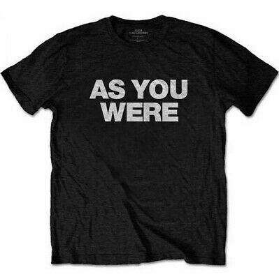 Liam Gallagher ex Oasis As You Were Mens Music Slogan Clothing Ideal Gift Tshirt