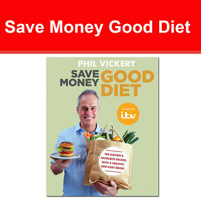 Save Money Good Diet: The Nation's Favourite Recipes with a Healthy Phil Vickery