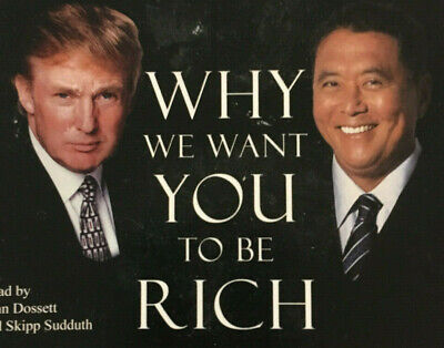 Why We Want You to Be Rich Two Men One Message Donald Trump Robert T. Kiyosaki