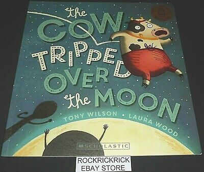 The Cow Tripped Over The Moon (Tony Wilson & Laura Wood) -Large Book- Brand New