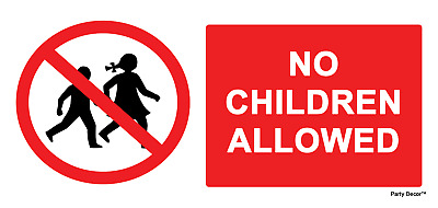 2 x - No Children Allowed - Self Adhesive Waterproof Durable Vinyl Stickers