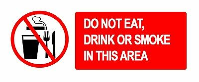 DO NOT EAT DRINK OR SMOKE IN THIS AREA - Self Adhesive Label 100mm x 148mm 4ct