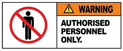 WARNING AUTHORIZED PERSONNEL ONLY Self Adhesive Label 100mm x 148mm 4ct