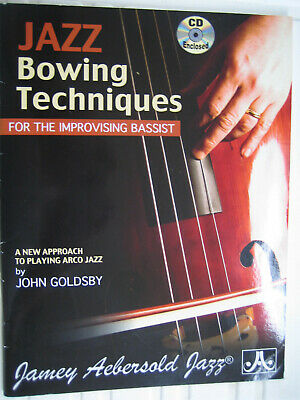 jazz bowing techniques for the improved bassist  JOHN GOLDSBY