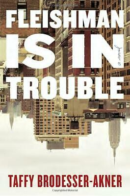 Fleishman Is in Trouble Taffy Brodesser-Akner A Novel Free 2 Days Shipping NEW
