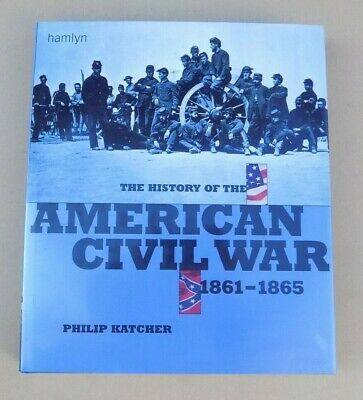 The History of the American Civil War - Philip Katcher