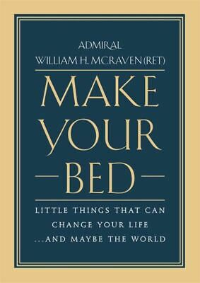 Make Your Bed: Little Things That Can Change Your Life... And Maybe the World (H