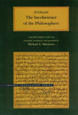 The Incoherence of the Philosophers (Islamic translation) [Arabic] by Al-Ghazali