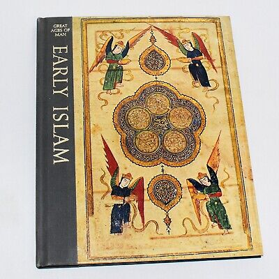 Early Islam Time Life Great Ages of Man Series Hardcover Illustrated 1974