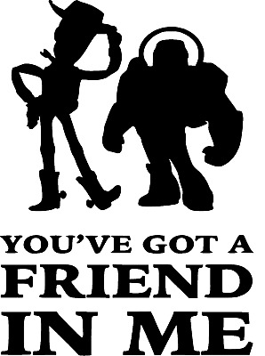 Youve Got A Friend In Me Woody Buzz Disney Inspired Wall Vinyl Sticker Decal