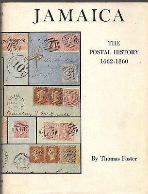 Jamaica The Postal History 1662-1860 By Thomas Foster Published By Robson Lowe