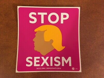 "Stop Sexism Donald Trump Democrats 2016 Sticker - Measures 4""x 4"" NEW!"