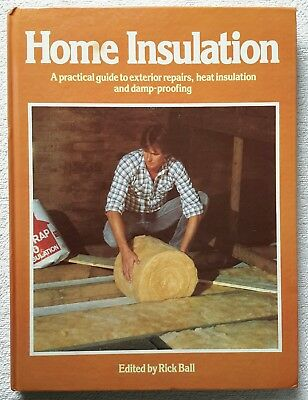 Home Insulation Edited by Rick Ball