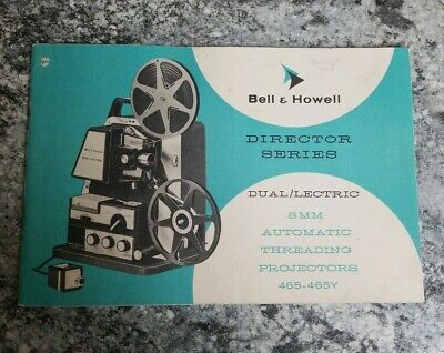 Bell & Howell Director Series 465 Dual Letric 8mm Projector Manual Instructions