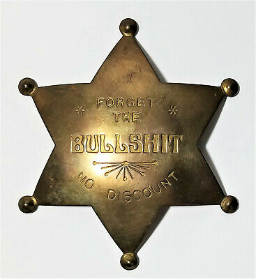 Novelty Pin Forget the Bullshit No Discount Solid Brass 6 Point Star Badge