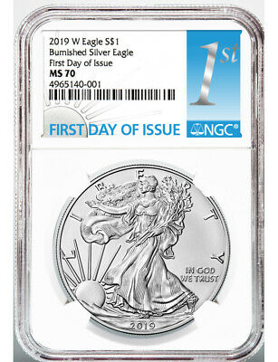 2019 W S$1 Burnished Silver Eagle First Day Of Issue NGC MS70