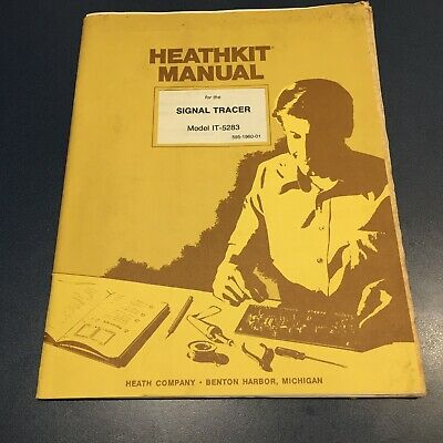 Vintage Heathkit Manual For The Signal Tracker. Model IT-5283 1977. 39 ILL Pages